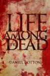 Life Among the Dead - Daniel Cotton