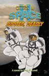 Otters in Space 2: Jupiter, Deadly - Mary E. Lowd