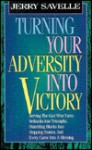 Turning Your Adversity Into Victory - Jerry Savelle