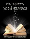Building Your Temple - Neville Goddard
