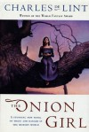 The Onion Girl (Newford, #11) - Charles de Lint