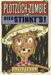Hier stinkt's! (Plötzlich Zombie, #3) - David Lubar, Kerstin Schoene, Christina Neiske