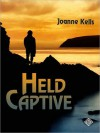 Held Captive - Joanne Kells