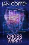 Cross Wired - Jan Coffey, May McGoldrick