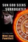 Sun God Seeks...Surrogate? (Accidentally Yours) - Mimi Jean Pamfiloff