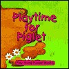 Playtime for Piglet [With Fingertip Puppet] - Frances Coe, Sally Chambers