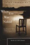 When Eve Was Naked: Stories of a Life's Journey - Josef Škvorecký