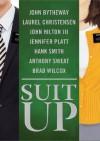 Suit Up - Bytheway John, Laurel Christensen, Anthony Sweat, John Hilton III, Hank Smith, Brad Wilcox, Jennifer Platt