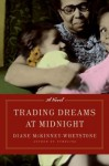 Trading Dreams at Midnight: A Novel - Diane McKinney-Whetstone