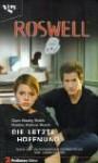 Die letzte Hoffnung (Roswell) - Dean Wesley Smith, Kristine Kathryn Rusch, Birgit Schmitz