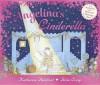 Angelina's Cinderella. - Katharine Holabird