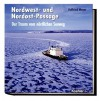 Nordwest Und Nordost Passage - Helfried Weyer