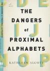 The Dangers of Proximal Alphabets - Kathleen Alcott