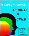 It Takes a Parent to Raise a Child - Robert E. Ripley, Marie J. Ripley