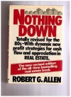 Nothing Down: How to Buy Real Estate With Little or No Money Down - Robert G. Allen