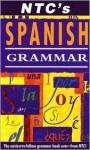 NTC Spanish Grammar - Rosa Maria Martin, Katherine Martin, Tim Connell