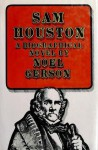 Sam Houston: A Biographical Novel - Noel B. Gerson