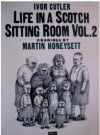 Life In A Scotch Sitting Room, Vol. 2 - Ivor Cutler, Martin Honeysett