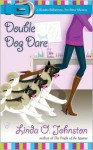 Double Dog Dare - Linda O. Johnston