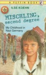 Mischling, Second Degree: My Childhood in Nazi Germany - Ilse Koehn
