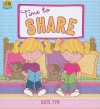 Time to Share - Kate Tym, Sarah Wade