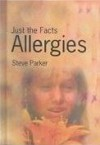 Allergies: Just The Facts - Steve Parker