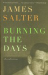 Burning The Days: Recollection - James Salter