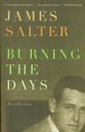 Burning The Days - James Salter