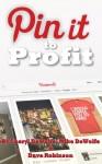 Pin It To Profit - Dave Robinson, Mike DeWolfe, Cheryl DeWolfe