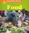 Food (Around the World) - Margaret C. Hall