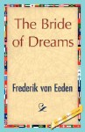 The Bride of Dreams - Van Eeden Frederik Van Eeden