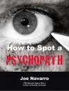 How to Spot a Psychopath - Joe Navarro