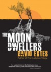 The Moon Dwellers - David Estes