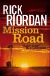 Mission Road - Rick Riordan
