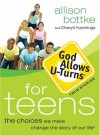 God Allows U-Turns for Teens: The Choices We Make Change the Story of Our Life - Allison Bottke