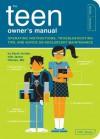 The Teen Owner's Manual - Sarah Jordan, Janice Hillman, Paul Kepple, Scotty Reifsnyder, Janice Hillman, M.D.
