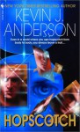 Hopscotch - Kevin J. Anderson