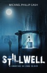Stillwell: A Haunting on Long Island - Michael Phillip Cash