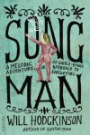 Song Man: A Melodic Adventure, or, My Single-Minded Approach to Songwriting - Will Hodgkinson