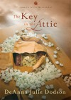 The Key In The Attic - DeAnna Julie Dodson