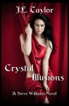 Crystal Illusions - J.E. Taylor