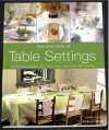The New Book of Table Settings - Chris Bryant, Paige Gilchrist