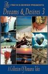 Dreams & Desires: A Collection of Romance & Erotic Tales, Vol. 3 - Shobhan Bantwal, Marci Baun, Jenna Bayley-Burke, Debbie Mumford