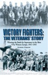 Victory Fighters: Winning the Battle for Supremacy in the Skies Over Western Europe, 1941-1945 - Steve Darlow