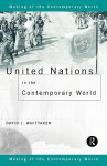 United Nations in the Contemporary World - David J. Whittaker