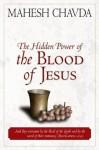The Hidden Power of the Blood of Jesus - Mahesh Chavda