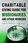 Charitable Giving Guide for Missionaries and Other Workers - Dan Busby, Michael Martin, John Van Drunen