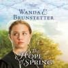 The Hope of Spring (Audio) - Wanda E. Brunstetter, Heather Henderson