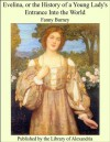 Evelina, or the History of a Young Lady's Entrance Into the World - Fanny Burney