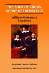 The Book of Snobs, by One of Themselves [Easyread Comfort Edition] - William Makepeace Thackeray
